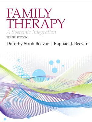 Family Therapy By Becvar, Dorothy Stroh, Ph.d./ Becvar, Raphael J., Ph.d.