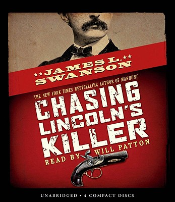 [CD] Chasing Lincoln's Killer By Swanson, James L./ Patton, Will (NRT)