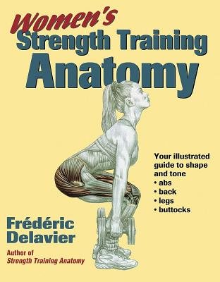 Women's Strength Training Anatomy By Delavier, Frederic
