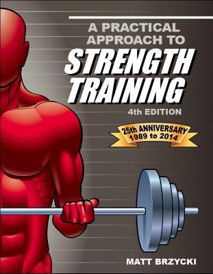 A Practical Approach to Strength Training By Brzycki, Matt/ Gadski, Mary Ellen